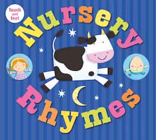 Nursery Rhymes Touch And Feel by Roger Priddy