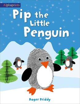Book Pip The Little Penguin (an Alphaprints Picture Book) by Roger Priddy