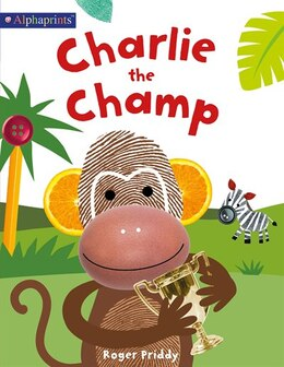Book Charlie The Champ (an Alphaprints Picture Book) by Roger Priddy