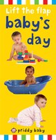 Priddy Baby Lift-the-flap: Baby's Day