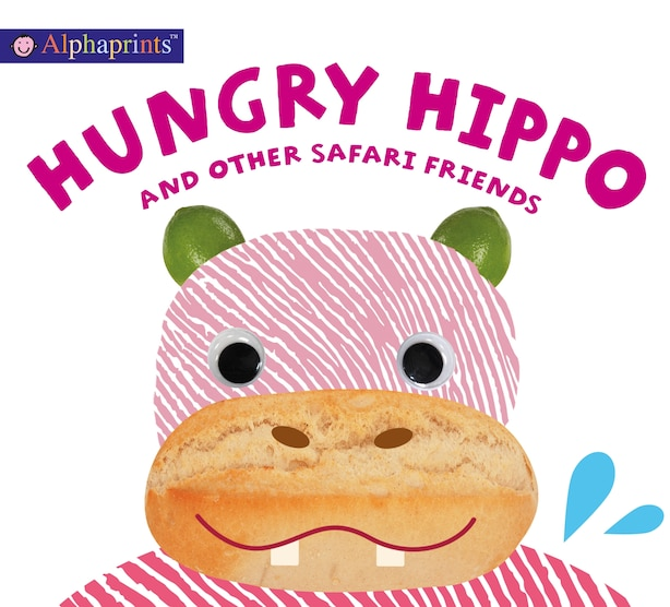 Alphaprints: Hungry Hippo And Other Safari Animals by Roger Priddy