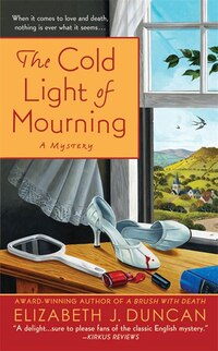 The Cold Light of Mourning: A Mystery