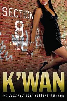 Book Section 8: A Hood Rat Novel by Kwan K'wan