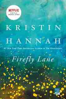 Firefly Lane: A Novel by Kristin Hannah
