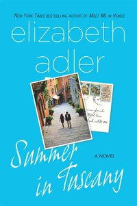 Summer In Tuscany: A Novel