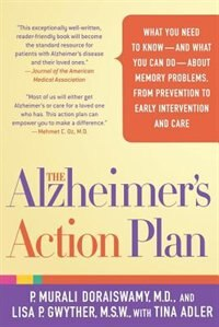 The Alzheimer's Action Plan: What You Need to Know--and What You Can Do--about Memory Problems…