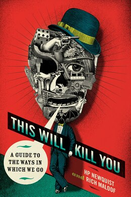 Book This Will Kill You: A Guide to the Ways in Which We Go by HP Newquist