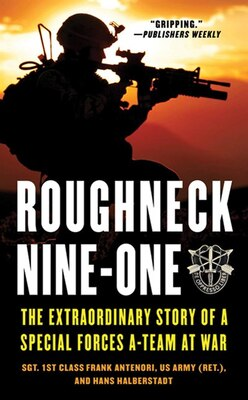 Book Roughneck Nine-One: The Extraordinary Story of a Special Forces A-team at War by Frank Antenori