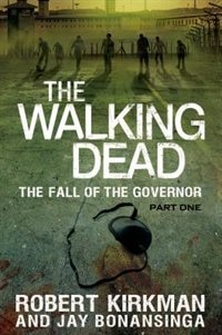 Book The Walking Dead: The Fall of the Governor: Part One: Part One by Robert Kirkman