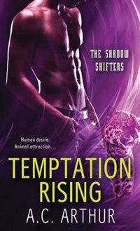 Book Temptation Rising: A Paranormal Shapeshifter Werejaguar Romance by A. C. Arthur