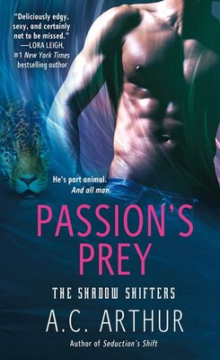 Book Passion's Prey: A Paranormal Shapeshifter Werejaguar Romance by A. C. Arthur