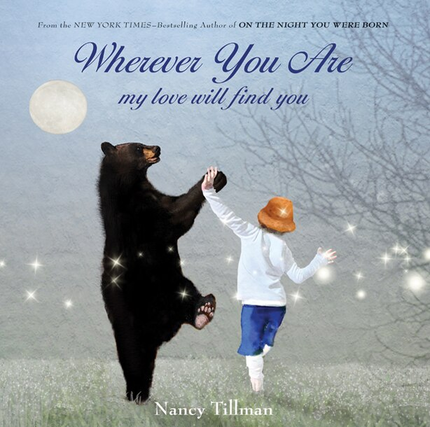 Wherever You Are: My Love Will Find You by Nancy Tillman