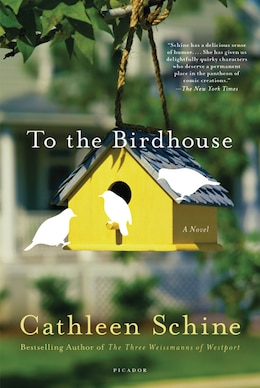 Book To The Birdhouse: A Novel by Cathleen Schine
