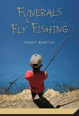 Book Funerals & Fly Fishing by Mary Bartek