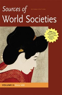 Sources Of World Societies, Volume Ii: Since 1450