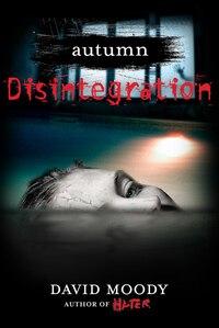 Autumn: Disintegration: Disintegration