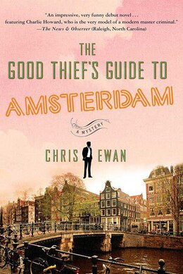 Book The Good Thief's Guide to Amsterdam: A Mystery by Chris Ewan