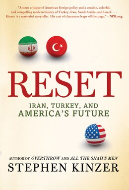 Book Reset: Iran, Turkey, and America's Future by Stephen Kinzer