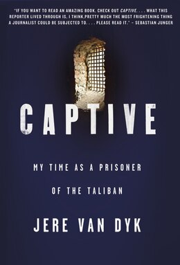 Book Captive: My Time as a Prisoner of the Taliban by Jere Van Dyk