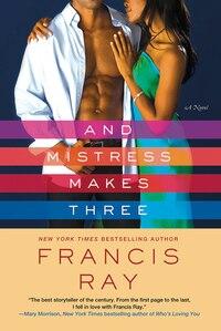 And Mistress Makes Three: A Novel