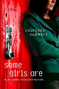 Some Girls Are: A Novel