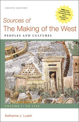 Book Sources Of The Making Of The West, Volume I: To 1750: Peoples And Cultures by Katharine J. Lualdi