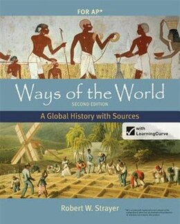 Book Ways Of The World With Sources For Ap*, Second Edition: A Global History by Robert W. Strayer