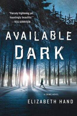 Book Available Dark: A Crime Novel by Elizabeth Hand