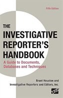 Book Investigative Reporter's Handbook: A Guide To Documents, Databases, And Techniques by Brant Houston