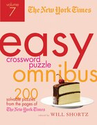 The New York Times Easy Crossword Puzzle Omnibus Volume 7: 200 Solvable Puzzles from the Pages of…