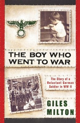 Book BOY WHO WENT TO WAR by Giles Milton