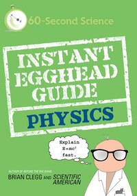 Instant Egghead Guide: Physics: Physics