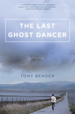 Book The Last Ghost Dancer by Tony Bender