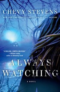 Always Watching: A Novel by Chevy Stevens