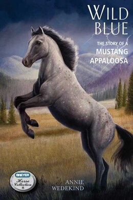 Book Wild Blue: The Story of a Mustang Appaloosa by Annie Wedekind