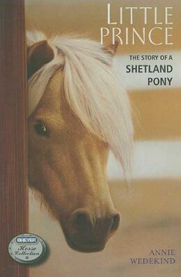 Book Little Prince: The Story of a Shetland Pony by Annie Wedekind