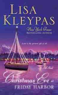 Christmas Eve At Friday Harbor: A Novel by Lisa Kleypas