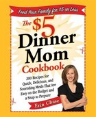 The $5 Dinner Mom Cookbook: 200 Recipes for Quick, Delicious, and Nourishing Meals That Are Easy on…