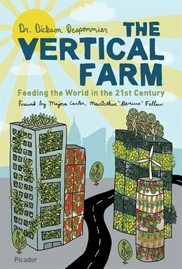 Book The Vertical Farm: Feeding the World in the 21st Century by Dickson Despommier
