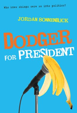 Book Dodger for President by Jordan Sonnenblick