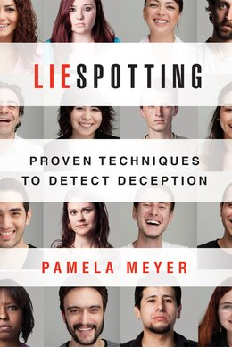 Book Liespotting: Proven Techniques to Detect Deception by Pamela Meyer