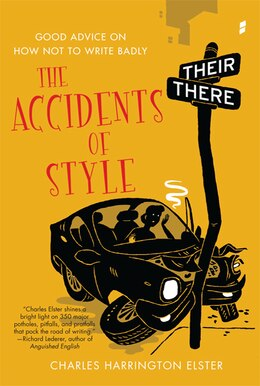 Book The Accidents of Style: Good Advice on How Not to Write Badly by Charles Harrington Elster