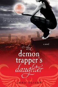 Book The Demon Trapper's Daughter: A Demon Trappers Novel by Jana Oliver