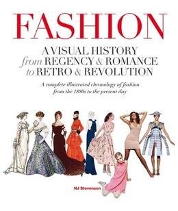 Book Fashion: A Visual History: From Regency & Romance to Retro & Revolution by NJ Stevenson