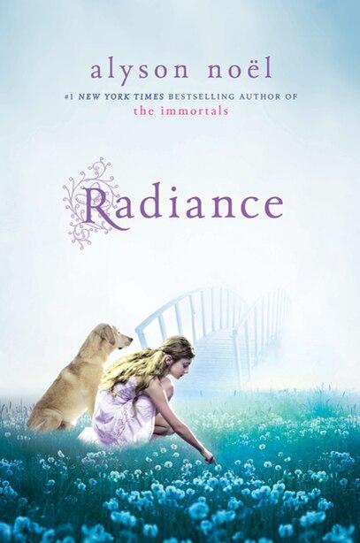 Radiance: A Riley Bloom Book by Alyson Noël