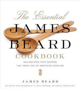 Book The Essential James Beard Cookbook: 450 Recipes That Shaped the Tradition of American Cooking by James Beard