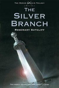 Book The Silver Branch by Rosemary Sutcliff