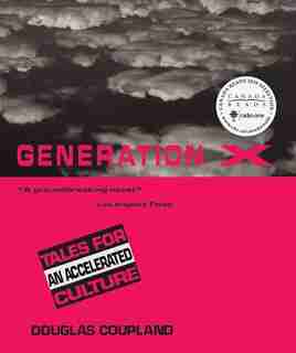 Generation X Canada Reads: Tales for an Accelerated Culture by Douglas Coupland