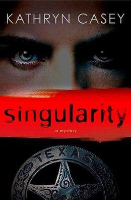 Book Singularity: A Mystery by Kathryn Casey