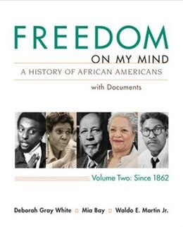 Book Freedom On My Mind, Volume 2: A History Of African Americans, With Documents by Deborah Gray White